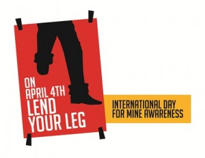 APRIL 4th, International Day of Mine Awareness, Lend Your Leg!